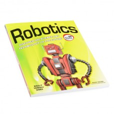 Robotics: Discover the Science and Technology of the Future (Robotika: Otkrijte nauku i tehnologiju budućnosti), BOK-11499